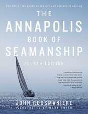 The Annapolis Book of Seamanship: Fourth Edition