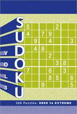 Sudoku, Volume 3:  Hard to Extreme