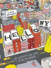 Hello, NY:  An Illustrated Love Letter to the Five Boroughs