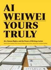 Ai Weiwei Yours Truly