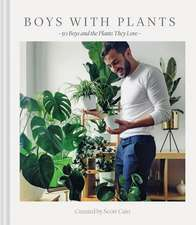 Boys with Plants: 50 Boys and the Plants They Love (Stylish Gift Book, Photography Book)