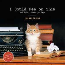 I Could Pee on This 2020 Wall Calendar: (funny 2020 Wall Calendars, Cat Calendars 2020, Cat Gifts for Cat Lovers)