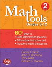 Math Tools, Grades 3–12: 60+ Ways to Build Mathematical Practices, Differentiate Instruction, and Increase Student Engagement
