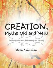 Creation, Myths Old and New