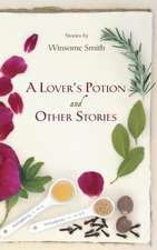 A Lover's Potion and Other Stories