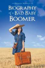 Biography of a Bad Baby Boomer