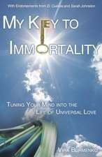 My Key to Immortality