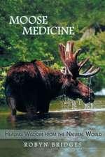 Moose Medicine