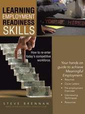 Learning Employment Readiness Skills - How to Re-Enter Today's Competitive Workforce.