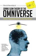 Grand Slam Theory of the Omniverse
