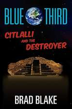 Blue Third - Citlalli and the Destroyer