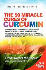 The 50 Miracle Cures of Curcumin