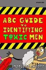 ABC Guide to Identifying Toxic Men