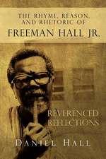 The Rhyme, Reason, and Rhetoric of Freeman Hall Jr