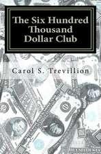 The Six Hundred Thousand Dollar Club