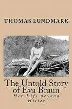 The Untold Story of Eva Braun