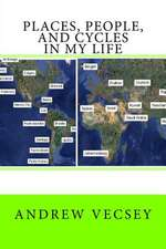 Places, People, and Cycles in My Life