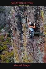 Isolation Canyon Climbing Guide