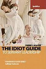 The Idiot Guide to Servant Leadership