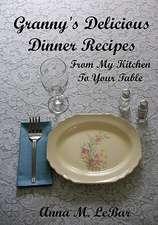 Granny's Delicious Dinner Recipes