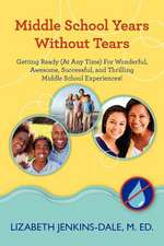 Middle School Years Without Tears