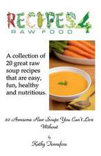 20 Awesome Raw Soups You Can't Live Without