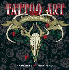 Tattoo Art Coloring Book:  Ink Designs for Inner Peace