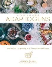 Adaptogens, Volume 1: Herbs for Longevity and Everyday Wellness