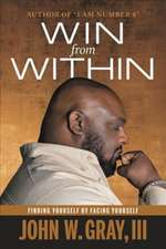 Win from Within: Finding Yourself by Facing Yourself