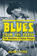 Blues from the Bayou: The Rhythms of Baton Rouge