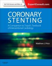 Coronary Stenting: A Companion to Topol's Textbook of Interventional Cardiology: Expert Consult - Online and Print