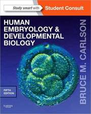 Human Embryology and Developmental Biology: Carlson Embriologie