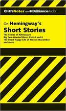 Hemingway's Short Stories:  The Snows of Kilimanjaro/Big Two-Hearted River, Parts I & II/The Short Happy Life of Francis Macomber