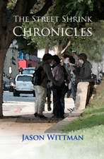 The Street Shrink Chronicles