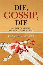 Die, Gossip, Die