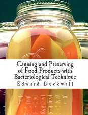 Canning and Preserving of Food Products with Bacteriological Technique