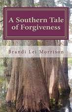 A Southern Tale of Forgiveness