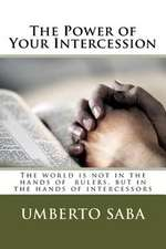 The Power of Your Intercession