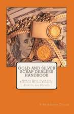 Gold and Silver Scrap Dealers Handbook