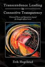 Transcendence Leading to Connective Transparency