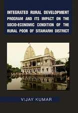 Integrated Rural Development Program and Its Impact on the Socio-Economic Condition of the Rural Poor of Sitamarhi District