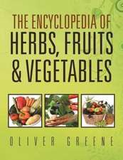 The Encyclopedia of Herbs, Fruits & Vegetables