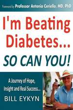 I'm Beating Diabetes...and So Can You! by Controlling Your Blood Sugar Spikes:  America's Grand Obesity Plan