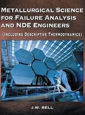 Metallurgical Science for Failure Analysis and Nde Engineers (Including Descriptive Thermodynamics):  Stories of a Therapy Dog