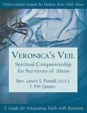 Veronica's Veil:  A Guide for Integrated Faith with Recovery