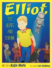 Elliot the Brave and the Strong