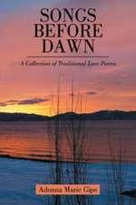 Songs before Dawn