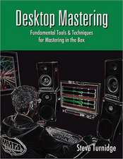 Desktop Mastering:  Teaching Tips, Tools and Assessment