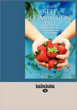 The Self-Compassion Diet: A Step-By-Step Program to Lose Weight with Loving-Kindness (Large Print 16pt)