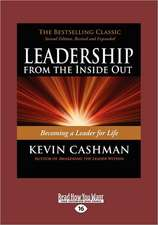 Leadership from the Inside Out: Becoming a Leader for Life (Revised, Expanded) (Large Print 16pt)